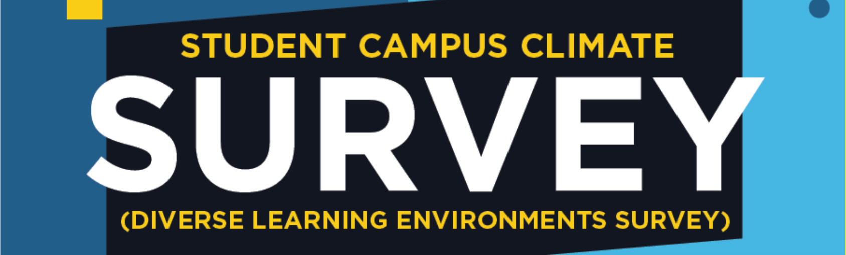 Make Your Voice Heard Through the Campus Climate Survey banner