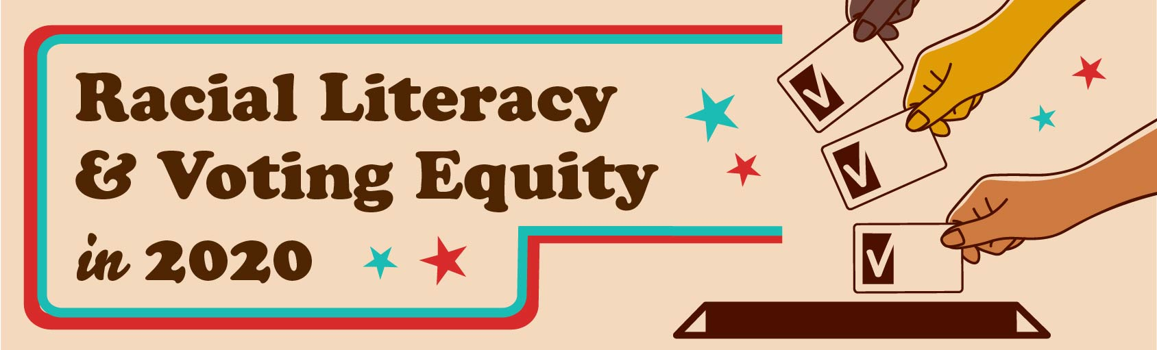 Racial Literacy and Voting Equity