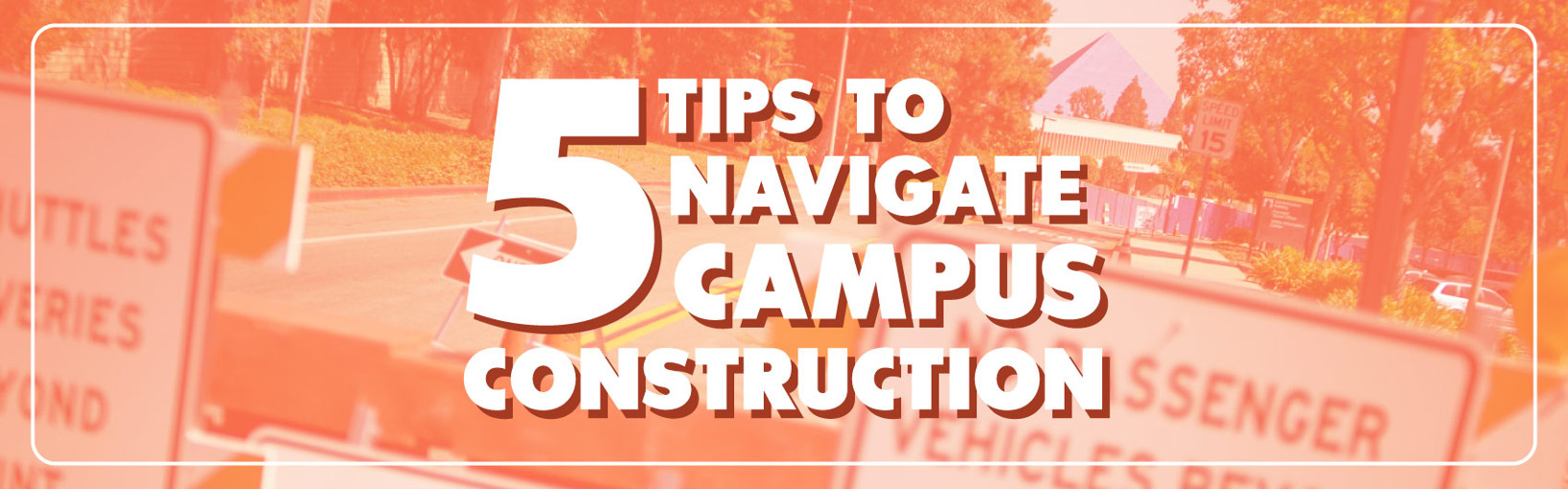 5 Tips for Navigating Campus Construction banner